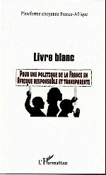 Livre blanc : Pour une politique de la France en Afrique responsable et transparente